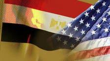 مصر: مسؤولون أميركيون يحاولون إفساد علاقتنا مع واشنطن