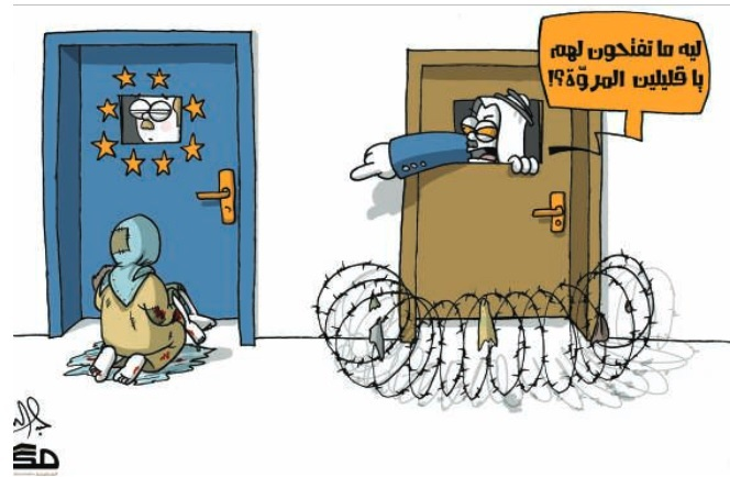 A recent cartoon from the Saudi local daily, Makkah Newspaper, showing an Arab placing obstacles at his own door, but telling off a European who wouldn't open for a refugee