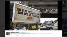US restaurant removing billboards referencing US-Mexico wall