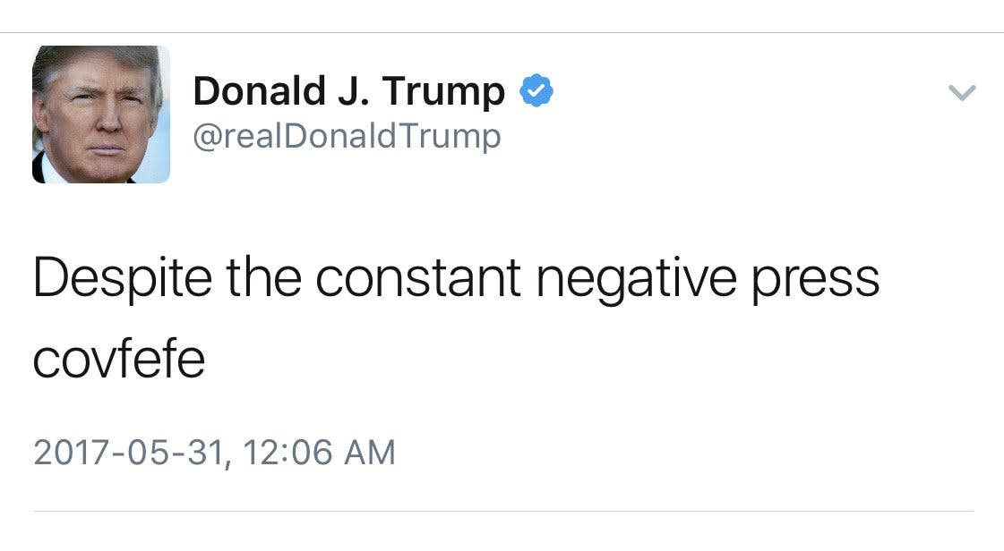 A late night Tweet is seen from the personal Twitter account of US President Donald Trump May 31, 2017. The Tweet reads, Despite the constant negative press covfefe. (Twitter)