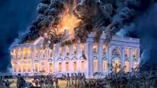 أسوأ حرب أميركية.. يوم احترقت واشنطن والبيت الأبيض