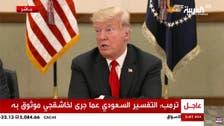 Trump: Saudi announcement of what happened to Khashoggi credible